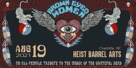 Brown Eyed Women @ Heist Barrel Arts tickets
