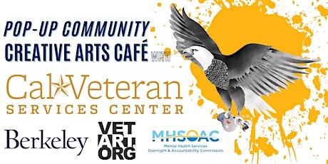 Pop-Up Community Creative Arts Café with Cal Veterans Services Center biglietti