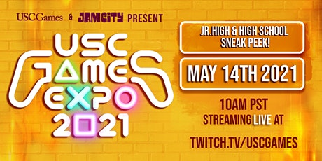 USC Games Expo 2021 - HS Sneak Peek- Streaming LIVE, 10AM PST May 14th! tickets