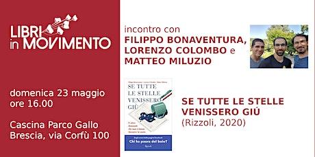 Incontro con Filippo Bonaventura, Lorenzo Colombo e Matteo Miluzio biglietti