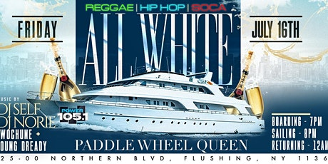 REGGAE HIPHOP AND SOCA ALL WHITE YACHT PARTY #GQEVENT tickets