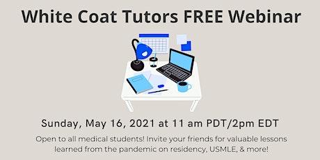 White Coat Tutors USMLE & Residency Webinar tickets