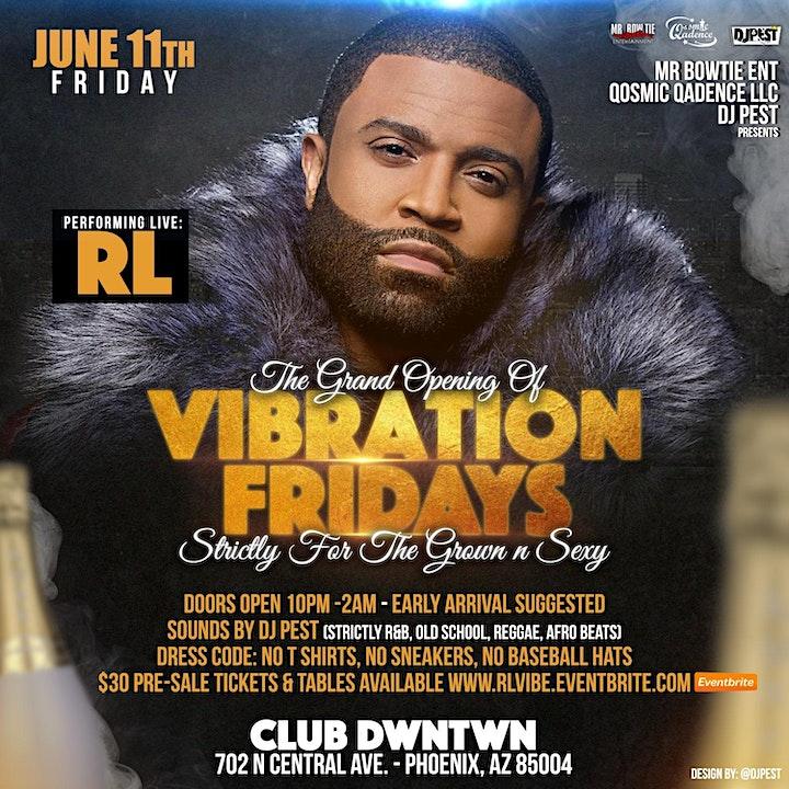 RL - Live  @ Grand Opening of Vibration Fridays image