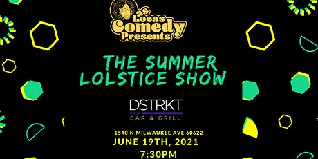 Las Locas Comedy Presents: ¡ The Summer LOLstice Show ! tickets