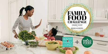 Family Food Challenge with Whole Foods Market tickets