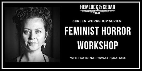 SCREEN WORKSHOP SERIES: Feminist Horror Workshop tickets