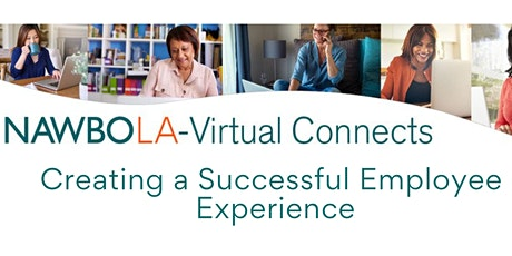 NAWBO-LA Virtual Connects  - Creating a Successful Employee Experience boletos