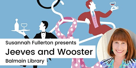 Speaker series: Susannah Fullerton presents Jeeves and Wooster tickets