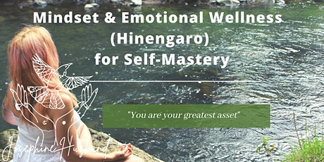 Intro to Mindset & Emotional Wellness (Hinengaro) for Self Mastery tickets