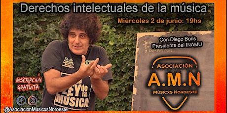 ¨¨  Derechos Intelectuales en la Música¨con Diego Boris boletos