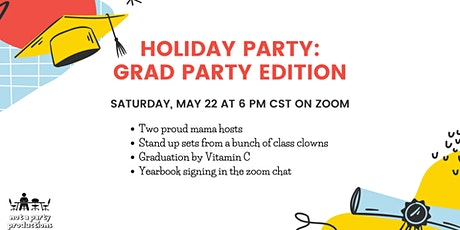 Holiday Party:  Grad Party Edition tickets