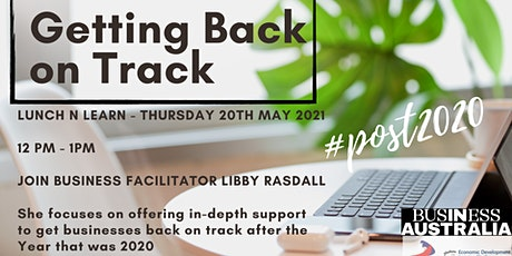 Lunch N Learn - Getting Back on Track 2021 tickets