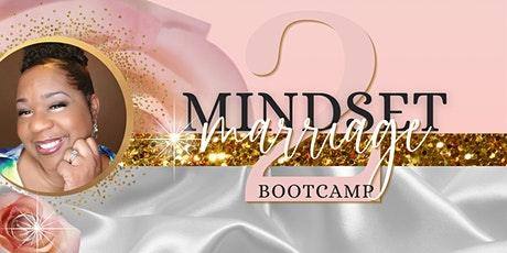Mindset 2 Marriage Bootcamp tickets