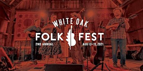 White Oak Folk Festival 2021 tickets