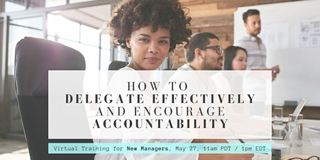 How to Delegate Effectively & Encourage Accountability tickets
