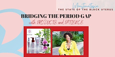 MENSTRUALTOPIA: THE STATE OF THE BLACK UTERUS  WEEKLY WORKSHOP SERIES tickets