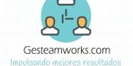 SESION GRATUITA–GESTION DE EQUIPOS, PRODUCTIVIDAD RH TALENTO  GESTEAMWORKS entradas