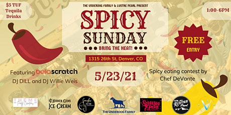 The Underdog Family Presents: Spicy Sunday at Lustre Pearl tickets