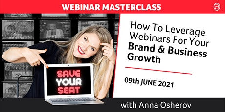 Webinar Masterclass: Leverage Webinars for Brand and Business Growth tickets