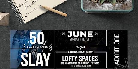 50 Shades of Slay - Dallas (Spring/Summer) 2021 tickets