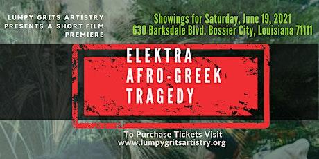 Lumpy Grits Artistry presents Elektra: Afro Greek Short Film Premiere tickets