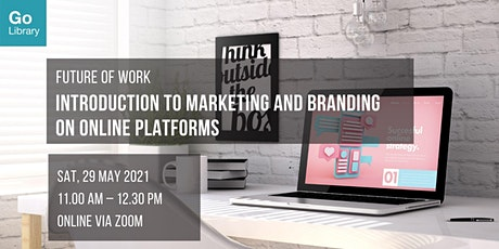 Introduction to Marketing and Branding on Online Platforms   Future of Work tickets
