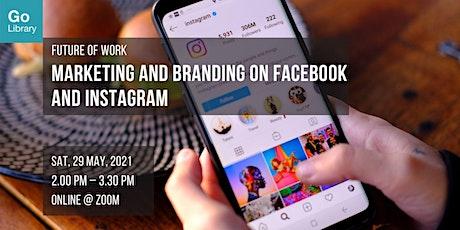 Marketing and Branding on Facebook and Instagram | Future of Work biglietti