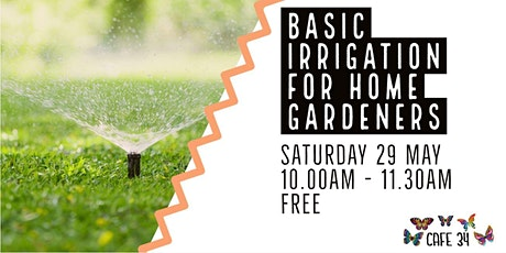 Basic Irrigation for Home Gardeners | Cafe 34 tickets