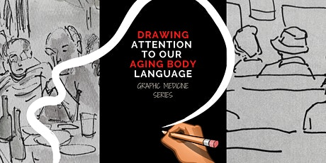 Graphic Medicine Series: Drawing Attention to Our Aging Body Language tickets