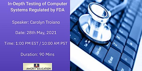 In-Depth Testing of Computer Systems Regulated by FDA tickets