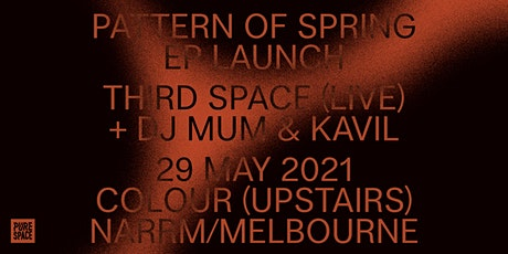 Pure Space: Third Space 'Pattern of Spring' EP Launch tickets