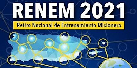 Retiro Nacional de Entrenamiento Misionero- RENEM -2021 entradas