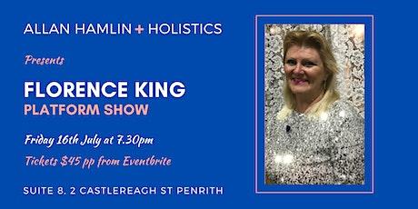 Florence King Platform Show tickets