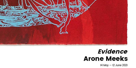 Exhibition Opening   Arone Meeks, Evidence tickets