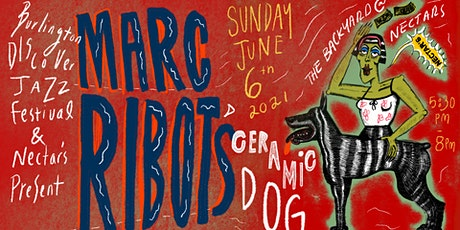 Marc Ribot's Ceramic Dog at The Backyard at Nectar's [Early Show] tickets