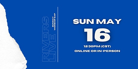 Rivers LIVE! Sunday Worship Experience tickets