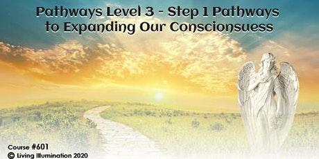 Pathways to Expanding Our Consciousness Course (#601) – Online! tickets