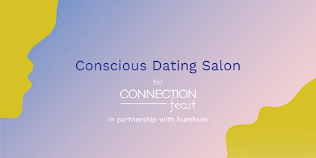 Connection Feast Conscious Dating Salon in Partnership with humhum tickets