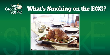 Virtual Big Green Egg Cooking Class on the Perfect Turkey tickets