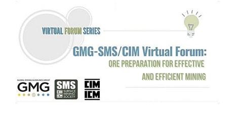 GMG-CIM/SMS Virtual Series:Ore Preparation for Effective & Efficient Mining tickets