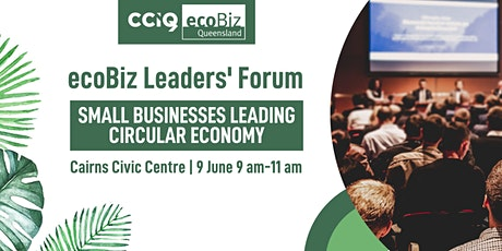 ecoBiz Leaders' Forum - Small Businesses Leading Circular Economy tickets
