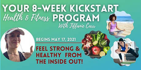 8-Weeks KICKSTART health & Fitness Program! tickets