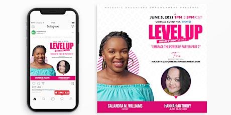 Level Up Women's Bible Study Series: Embrace the Power of Prayer Part 2 tickets