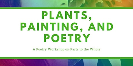 Plants, Painting, and Poetry tickets