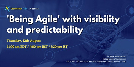 'Being Agile' with visibility and predictability  - 120821 - UK tickets