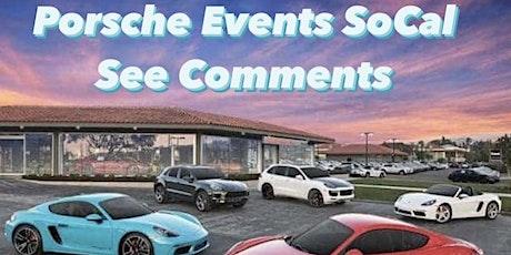 Porsche Events SoCal Southern California DM RSVP We drive every Sat & Sun tickets