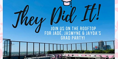 Jadé, Jasmyne, & Jayda Grad Party tickets