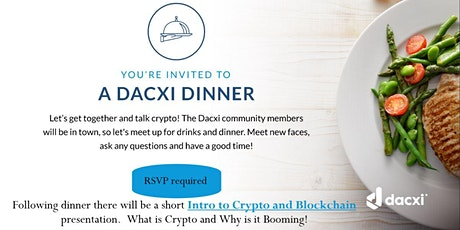 Dacxi Dinner/ Intro to Crypto presentation tickets