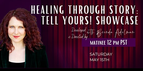 Healing through Story: Tell Yours! Showcase Matinee tickets