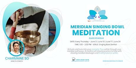 Meridian Singing Bowl Meditation tickets